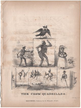 The Crow Quadrilles (Zip Coon, Jim Brown, Sittin on a Rail, Jim Crow, Clare de Kitchen, and Sich a Getin Up Stairs) [Sheet Music]. Thomas D. Rice.