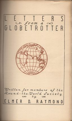 Letters from a Globetrotter: Written for members of the Round-the-World Society
