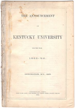 The Announcement [catalog] of Kentucky University [Transylvania University] for the Year 1865-'66, Lexington, KY., 1865. Unlisted author.