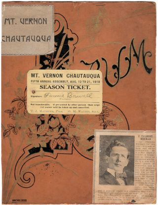 [CHAUTAUQUA] [EDUCATION] [ENTERTAINMENT & THEATER] [WOMEN] Scrapbook documenting the 1910 Redpath Chautauqua tour kept by a rural Illinois woman. Fannie Boswell.