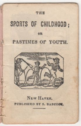 The Sports of Childhood ; or the Pastimes of Youth
