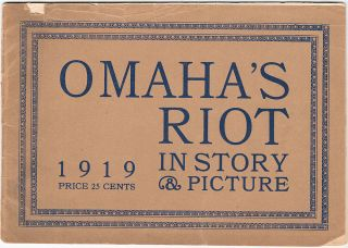 Omaha's Riot, 1919. In Story & Picture. Unlisted author