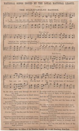 "A ""Star-Spangled Banner"" song sheet distributed by the rabidly Unionist Loyal National League..."