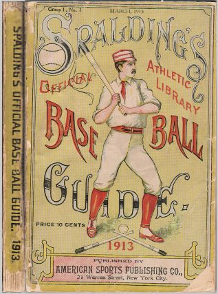Spalding's Official Base Ball (Baseball) Guide: Thirty-Seventh Year: 1913, Spalding's Athletic...