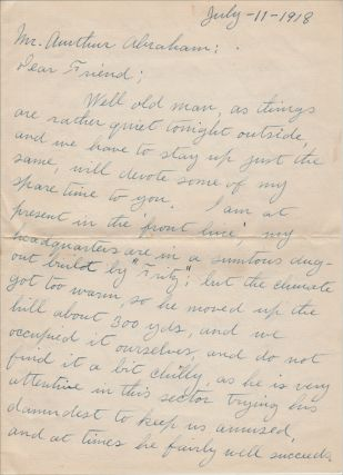 """""""I AM AT PRESENT IN THE 'FRONT LINE' . . . IN A SUMTUOS DUGOUT BUILT BY 'FRITZ'; BUT THE CLIMATE GOT TOO WARM, SO HE MOVED UP THE HILL ABOUT 300 YARDS."""" A terrific letter written from a recently captured front-line trench by an American infantry officer"""